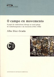 O campo en movemento: o papel do sindicalismo labrego no rural galego do tardofranquismo e da transición (1964-1986)